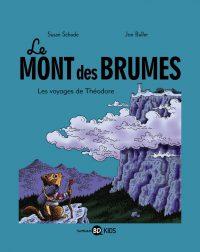 Couverture «LE MONT DES BRUMES, TOME 1 : LES VOYAGES DE THEODORE»