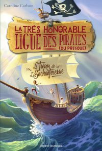 Couverture « LE TRÉSOR DE l'ENCHANTERESSE- LA TRÈS HONORABLE LIGUE DES PIRATES (OU PRESQUE) – T1 »