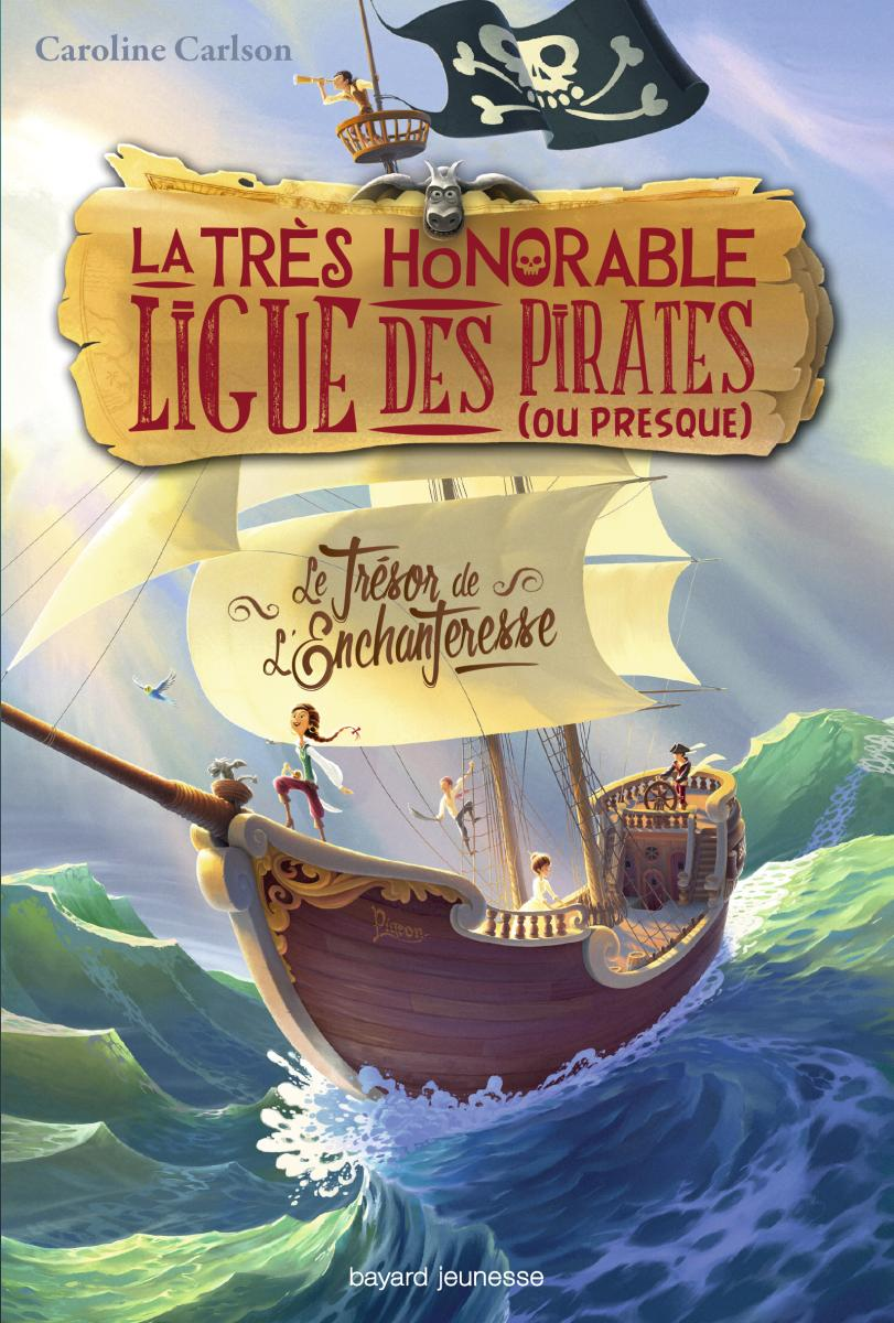 Couverture de «LE TRÉSOR DE l'ENCHANTERESSE- LA TRÈS HONORABLE LIGUE DES PIRATES (OU PRESQUE) – T1»