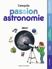 Couverture «L'ENCYCLO – PASSION ASTRONOMIE»