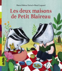 Couverture «LES DEUX MAISONS DE PETIT BLAIREAU»