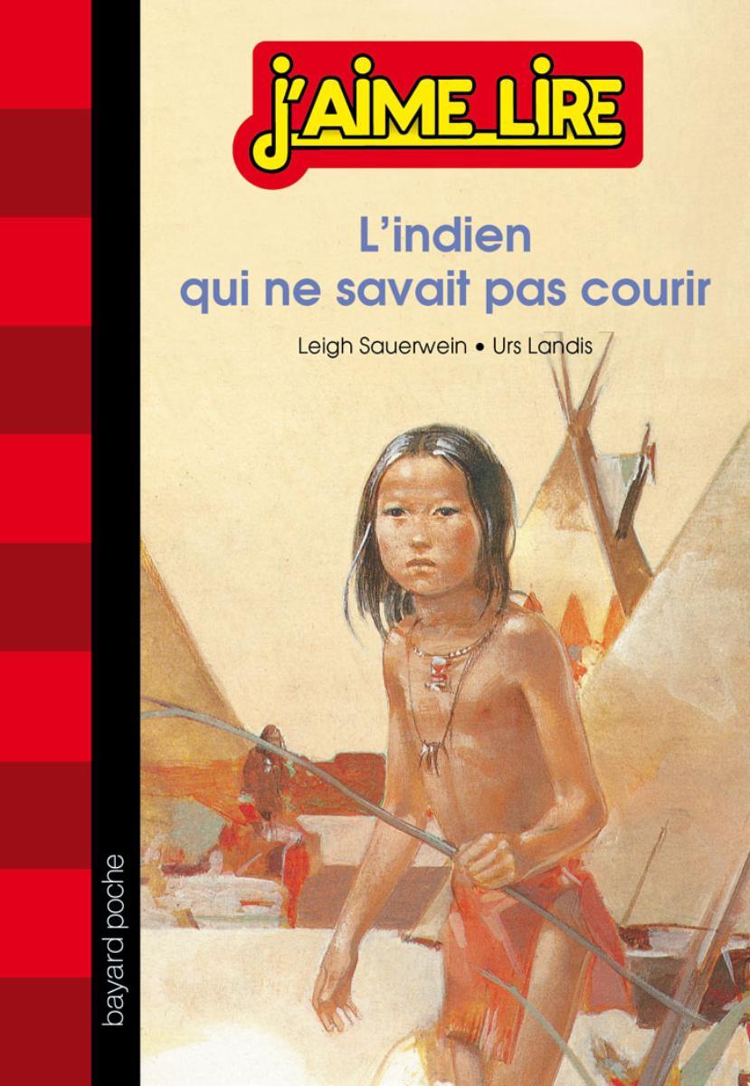 Couverture de «L'INDIEN QUI NE SAVAIT PAS COURIR»