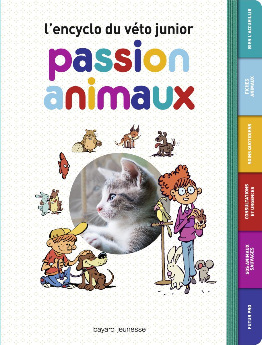 Couverture de «PASSION ANIMAUX – L'ENCYCLO DU JEUNE VETO»