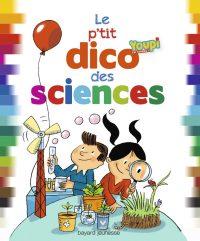 Couverture «P'TIT DICO DES SCIENCES (LE)»