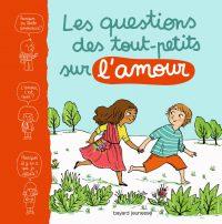 Couverture «QUESTIONS DES TOUT-PETITS SUR L'AMOUR»