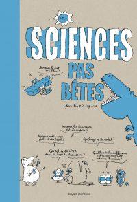 Couverture «Sciences pas bêtes»