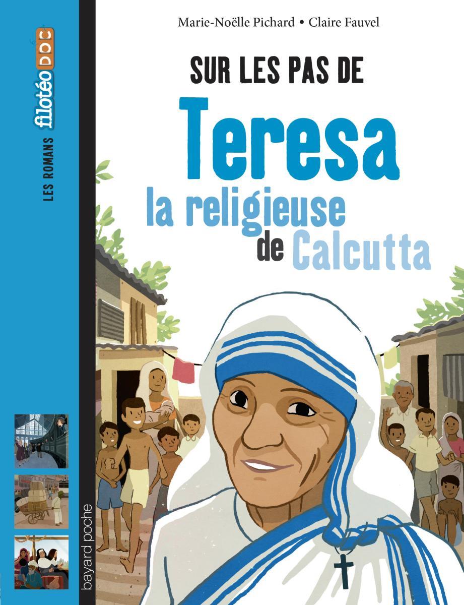 Couverture de «Sur les pas de Teresa, la religieuse de Calcutta»