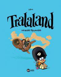 Couverture «TRALALAND T3 – VACANCES PROLONGEES»