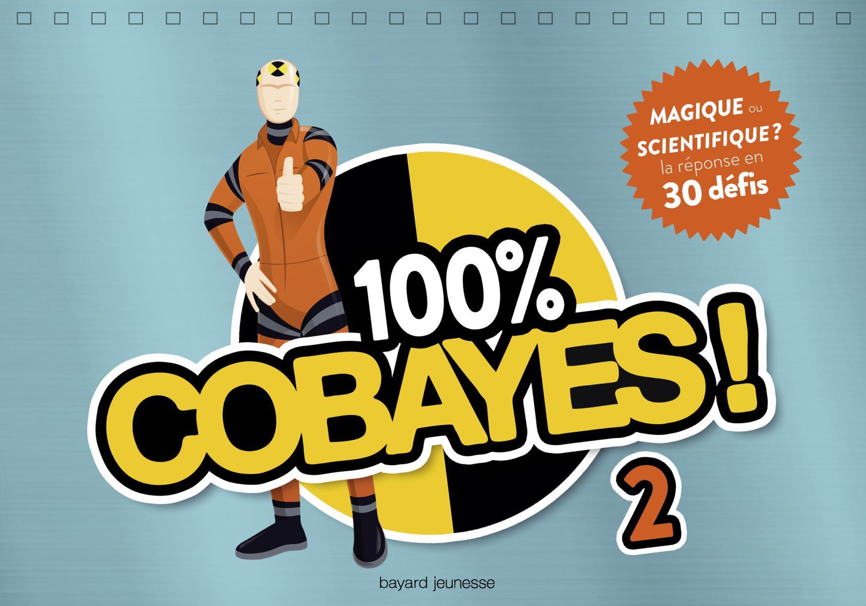 Couverture de «100% Cobayes Volume 2 – Magique ou scientifique ?»