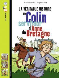 Couverture «La véritable histoire de Colin, serviteur d'Anne de Bretagne»