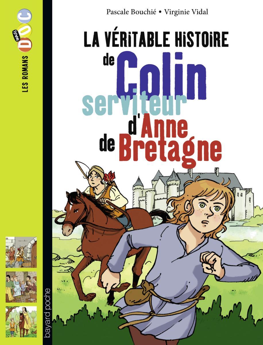 Couverture de «La véritable histoire de Colin, serviteur d'Anne de Bretagne»