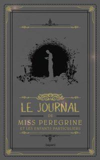 Couverture «Le journal de Miss Peregrine et les enfants particuliers»