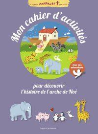 Couverture «Mon cahier d'activités de l'Arche de Noé»