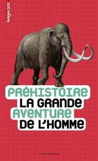Couverture «PRÉHISTOIRE, LA GRANDE AVENTURE DE L'HOMME»