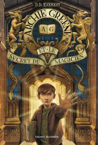 Couverture « ARCHIE GREENE ET LE SECRET DU MAGICIEN, TOME 1 : ARCHIE GREENE »