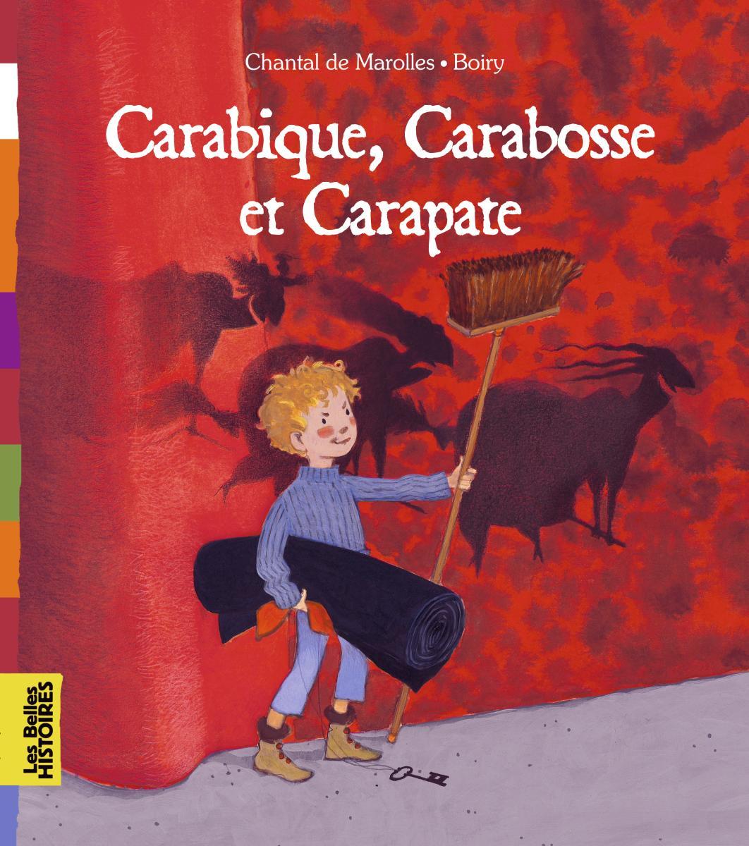 Couverture de «CARABIQUE, CARABOSSE ET CARAPATE»