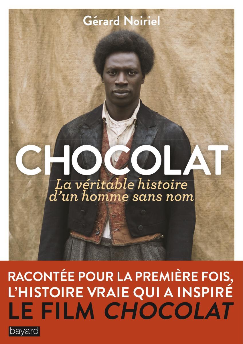 Couverture de «CHOCOLAT, LA VÉRITABLE HISTOIRE D'UN HOMME SANS NOM»