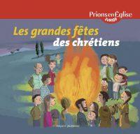 Couverture «GRANDES FETES DES CHRETIENS (LES)»