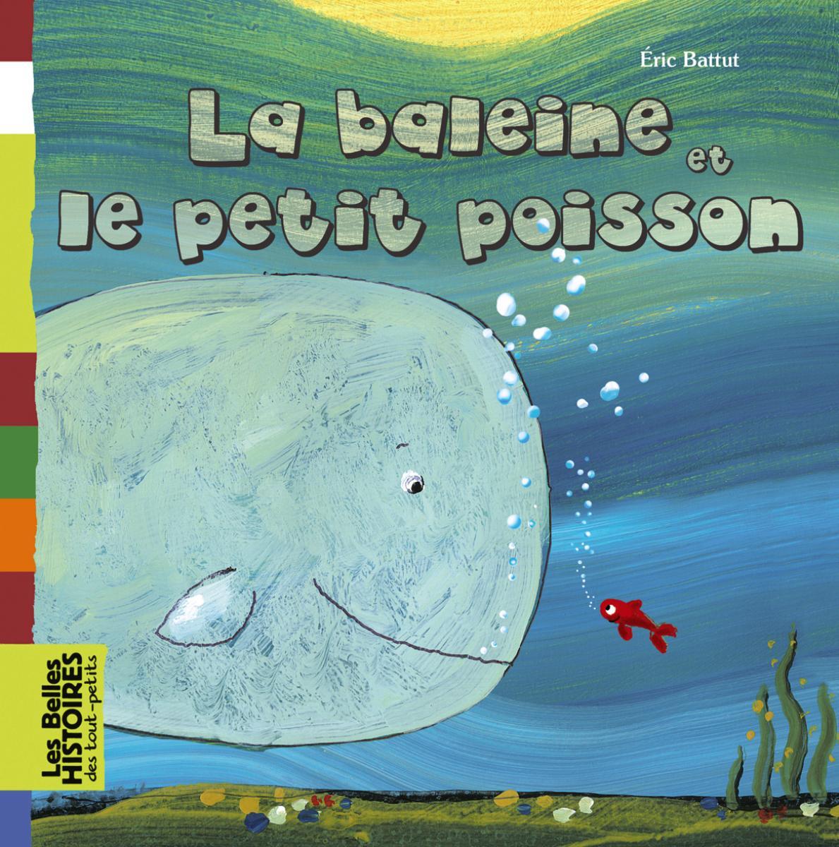 Couverture de «LA BALEINE ET LE PETIT POISSON»