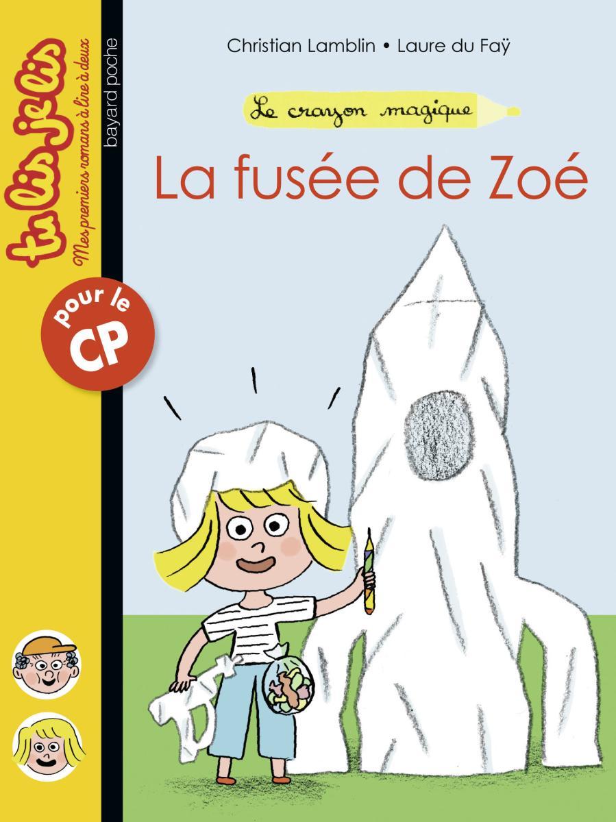 Couverture de «LA FUSÉE DE ZOÉ, LE CRAYON MAGIQUE n°2»
