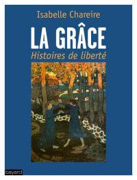 Couverture «La grâce, histoire de liberté»