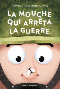 Couverture «La mouche qui arrêta la guerre»