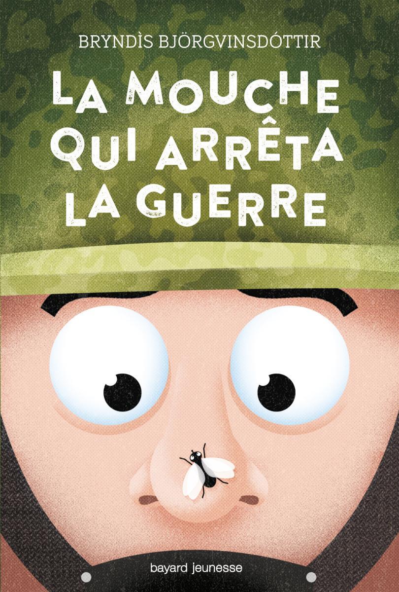 Couverture de «La mouche qui arrêta la guerre»
