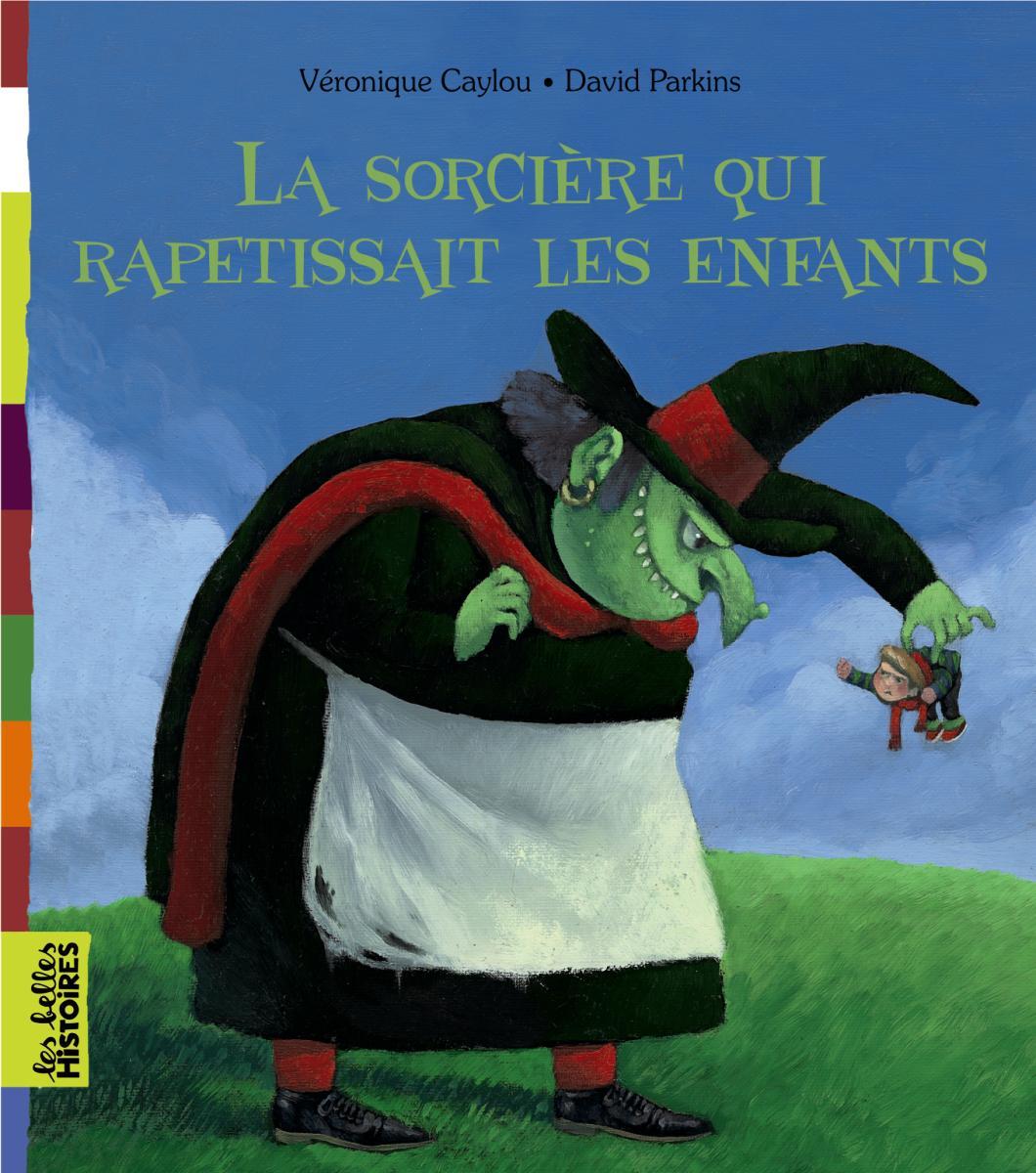 Couverture de «LA SORCIÈRE QUI RAPETISSAIT LES ENFANTS»