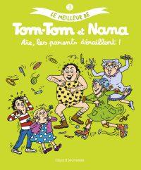 Couverture «LE MEILLEUR DE TOM-TOM ET NANA – AIE LES PARENTS DERAILLENT»