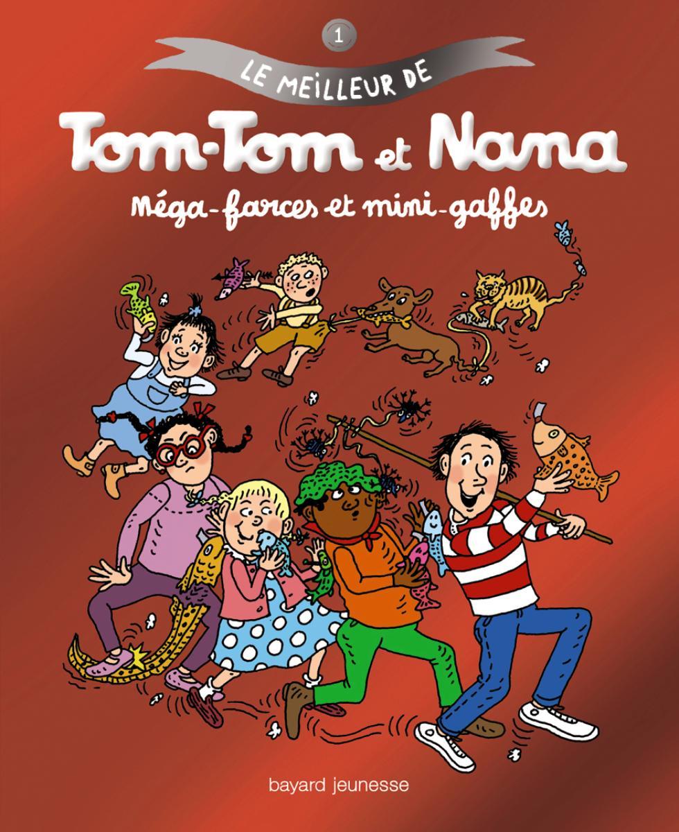 Couverture de «LE MEILLEUR DE TOM-TOM ET NANA – MEGA-FARCES ET MINI-GAFFES»