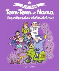 Couverture «LE MEILLEUR DE TOM-TOM ET NANA – SAPERLIPOPETTE, VOILÀ TANTE ROBERTE !»