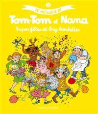 Couverture «LE MEILLEUR DE TOM-TOM ET NANA – SUPER FETES ET BIG BOULETTES»