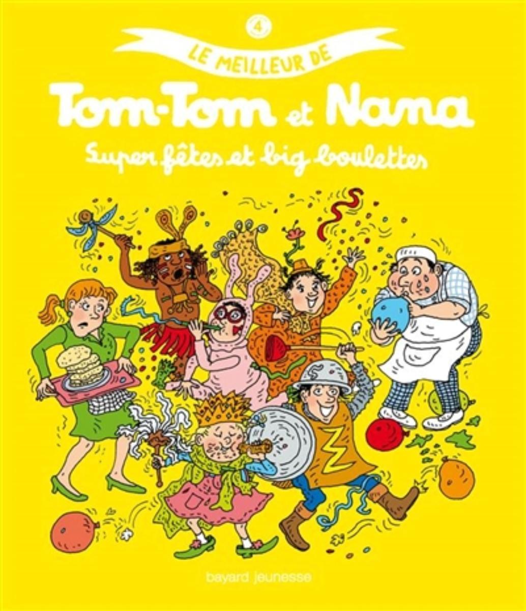Couverture de «LE MEILLEUR DE TOM-TOM ET NANA – SUPER FETES ET BIG BOULETTES»