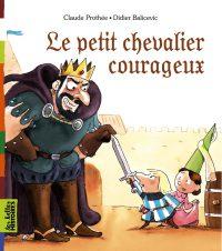 Couverture «LE PETIT CHEVALIER COURAGEUX»