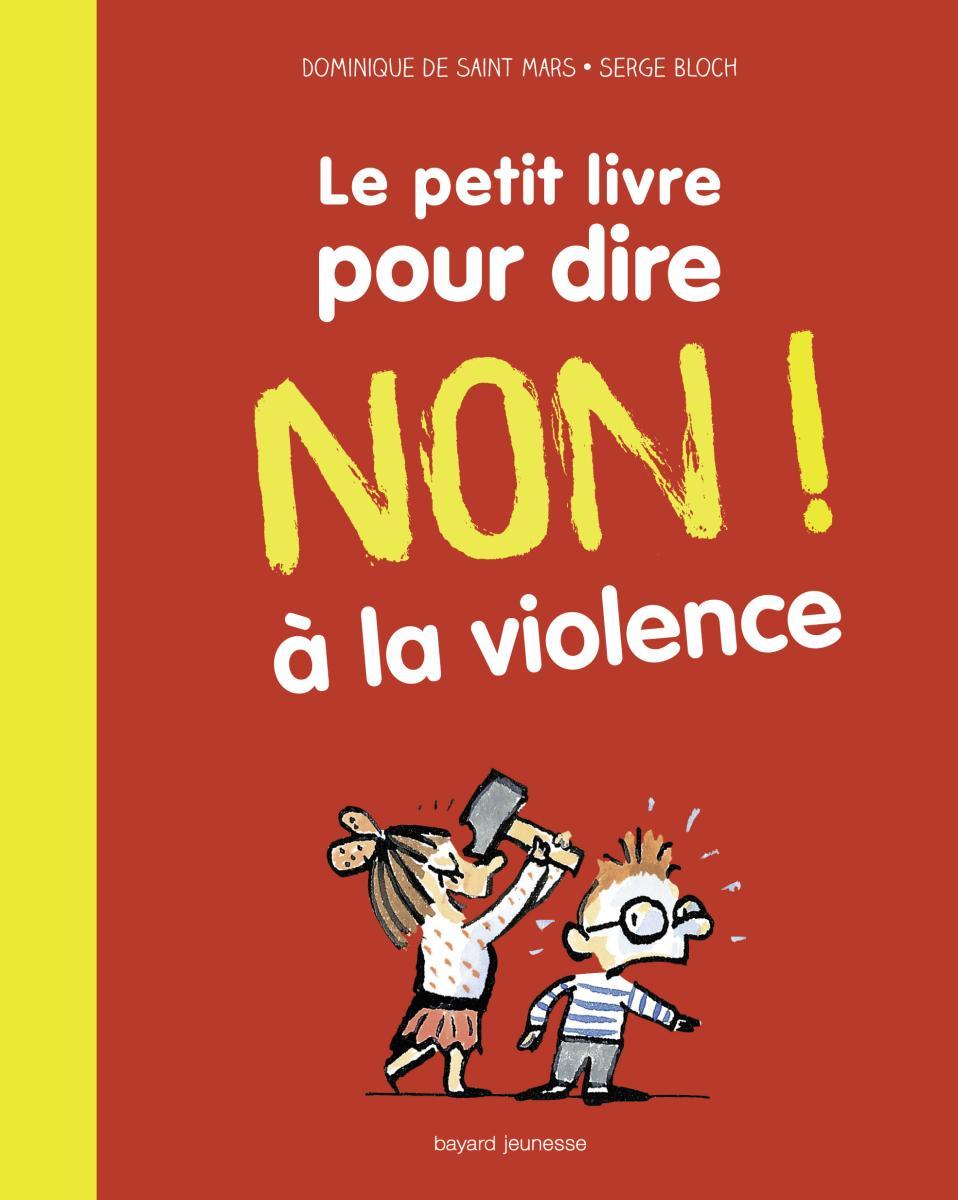 Couverture de «Le petit livre pour dire non à la violence»