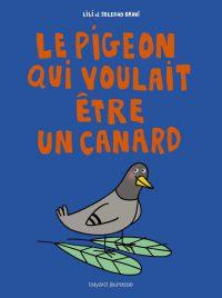 Couverture «Le pigeon qui voulait être un canard»