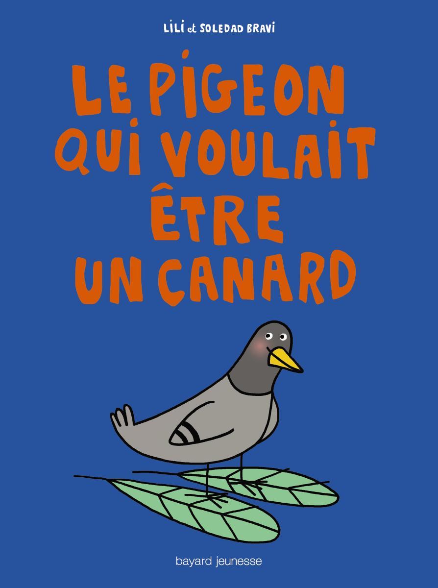 Couverture de «Le pigeon qui voulait être un canard»