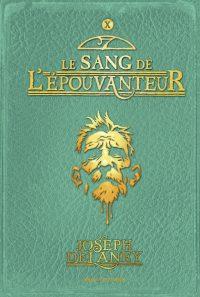 Couverture «LE SANG DE L'ÉPOUVANTEUR, TOME 10 : L'ÉPOUVANTEUR»