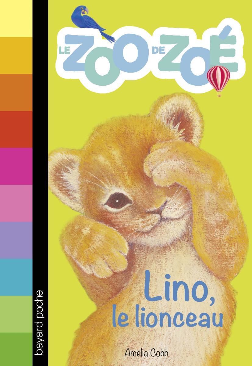 Couverture de «Le zoo de Zoé – Lino, le lionceau»