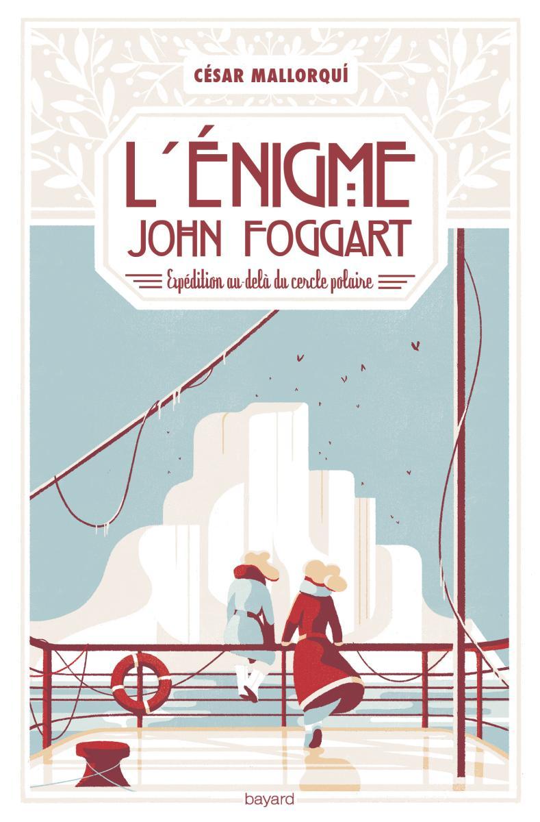 Couverture de «L'énigme John Foggart – Expédition au-delà du cercle polaire»