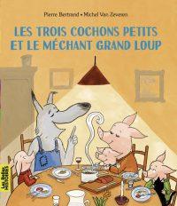 Couverture «LES TROIS COCHONS PETITS ET LE MÉCHANT GRAND LOUP»