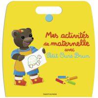 Couverture «Mes activités de maternelle avec Petit Ours Brun»