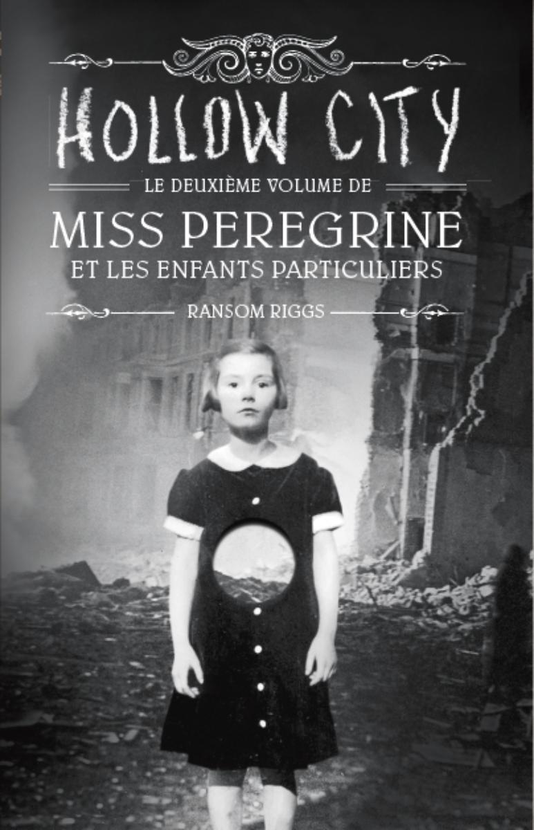 Couverture de «MISS PEREGRINE ET LES ENFANTS PARTICULIERS – HOLLOW CITY»