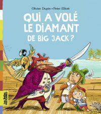 Couverture «QUI A VOLÉ LE DIAMANT DE BIG JACK ?»