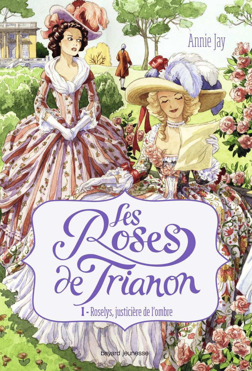 Couverture de «ROSELYS, JUSTICIÈRE DE L'OMBRE – TOME 1 : LES ROSES DU TRIANON»