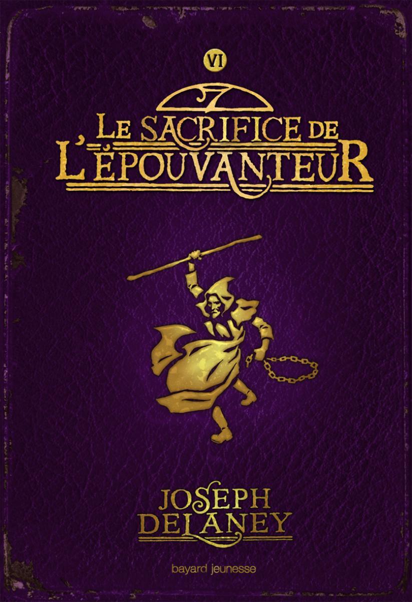 Couverture de «SACRIFICE DE L'ÉPOUVANTEUR (LE), TOME 6: L'ÉPOUVANTEUR»
