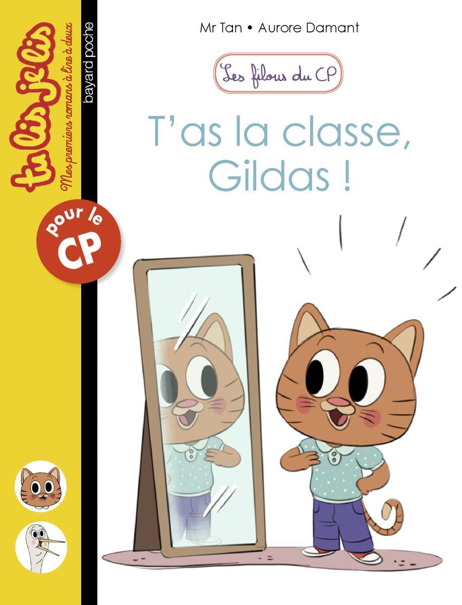 Couverture de «T'AS LA CLASSE, GILDAS !»