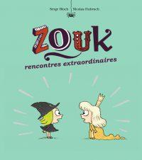 Couverture «Zouk 11 – Rencontres extraordinaires»