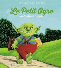 Couverture «Le petit ogre qui veut aller à l'école»