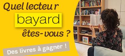 Quel lecteur Bayard êtes-vous?